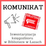 Komunikat - inwentaryzacja księgozbioru w Bibliotece w Łazach