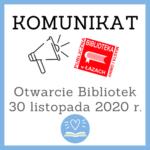 Komunikat: otwarcie biblioteki od 30 listopada 2020 roku